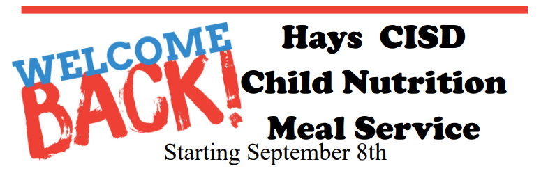 Hays CISD Child Nutrition Meal Service (click here for meal inforamtion)