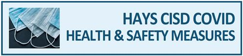 Link to Hays CISD COVID Health and Safety Measures Page
